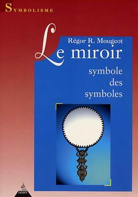 Contes sur le miroir et les multiples images qu 39 il refl for Pierre mabille le miroir du merveilleux